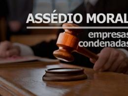 Justiça condena empresas a pagar multas por assédio moral no trabalho